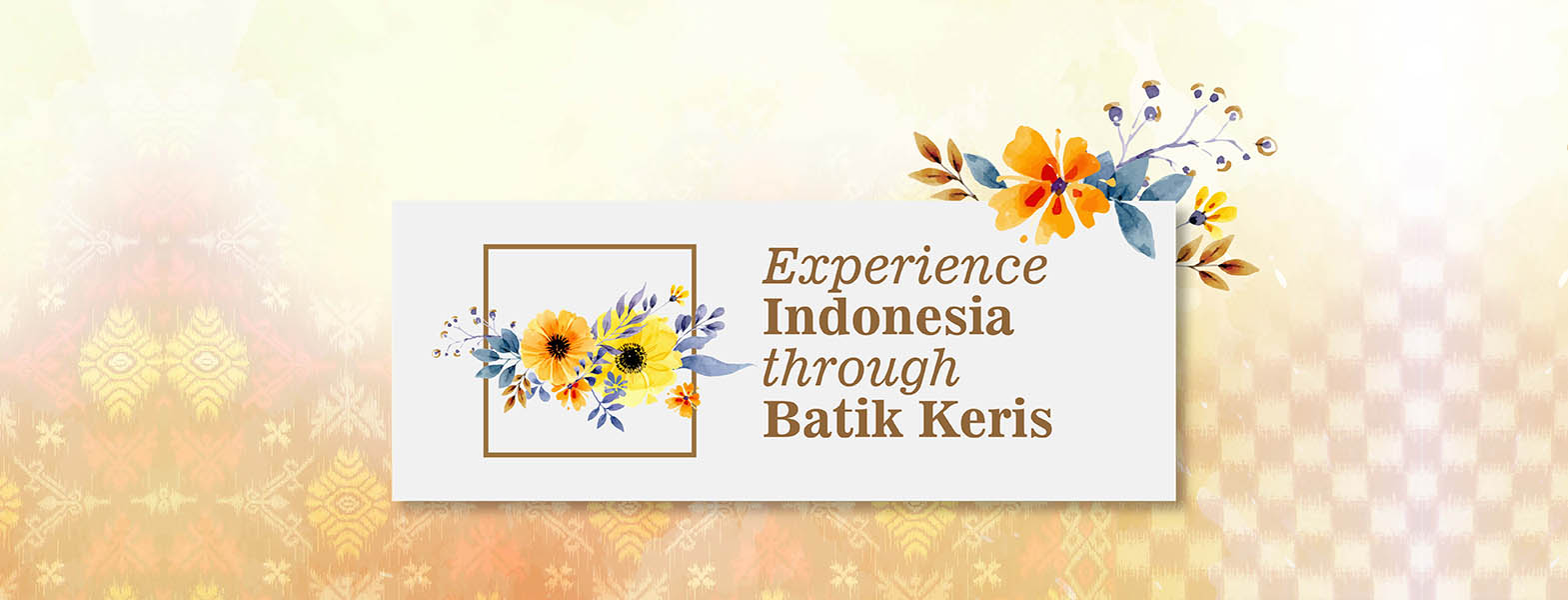 Experience Indonesia through Batik Keris